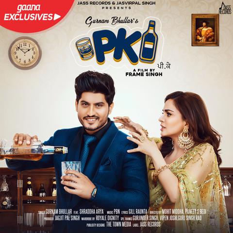 Pk Mp3 Song Download Pk Pk Punjabi Song By Gurnam Bhullar On Gaana Com