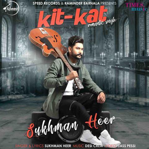 Kit Kat MP3 Song Download- Kit Kat Kit Kat Punjabi Song by Sukhman