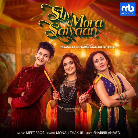 Shy Mora Saiyaan Mp3 Song Download Shy Mora Saiyaan Shy Mora Saiyaan Song By Meet Bros On Gaana Com