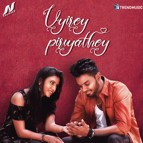 Uyirey Piriyathey Movie Songs Download, Uyirey Piriyathey Song Download, Uyirey Piriyathey tamil Movie Songs Download, Uyirey Piriyathey, 2018, Bollywood, Uyirey Piriyathey Mp3 Download, tamil, Movie, Free, Download, Mp3, Songs,