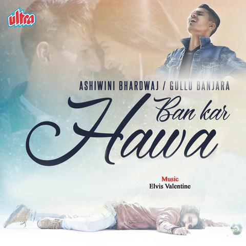 Ban Kar Hawa MP3 Song Download- Ban Kar Hawa Ban Kar Hawa
