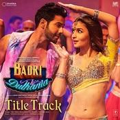 Badri Ki Dulhania (Title Track) Song