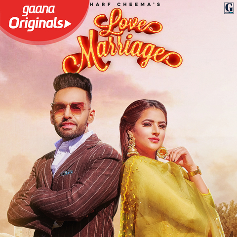 Love Marriage Mp3 Song Download Love Marriage Love Marriage Punjabi Song By Harf Cheema On Gaana Com