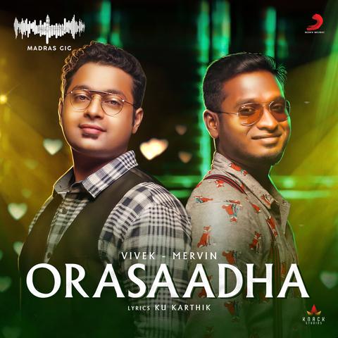 Orasaadha Mp3 Song Download Madras Gig Orasaadha Tamil Song By