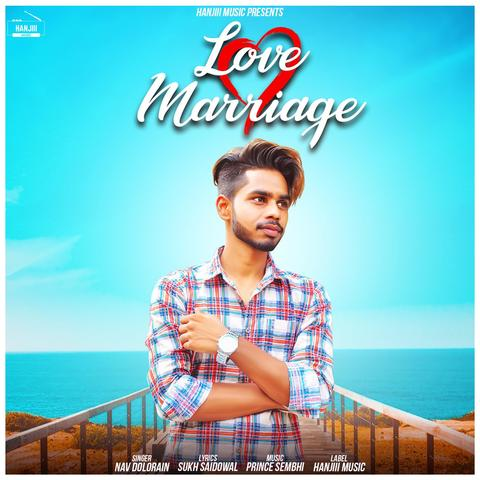 Love Marriage Mp3 Song Download Love Marriage Love Marriage Punjabi Song By Nav Dolorain On Gaana Com