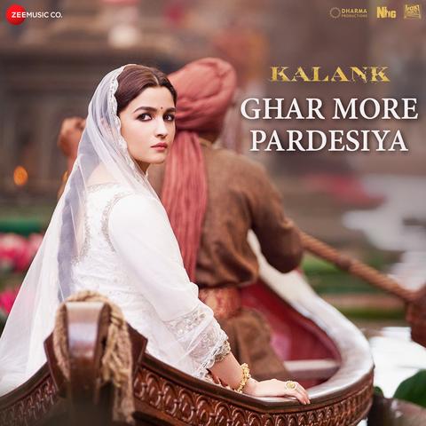 Ghar More Pardesiya Mp3 Song Download Kalank Ghar More Pardesiya