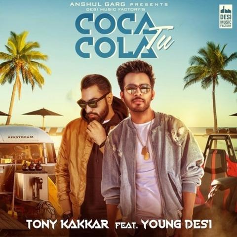 Coca Cola Tu Mp3 Song Download Tony Kakkar Coca Cola Tu Songs On Gaana Com