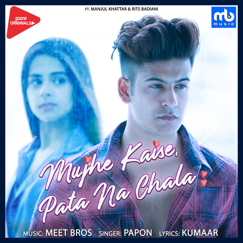 Mujhe Kaise, Pata Na Chala MP3 Song Download- Mujhe Kaise