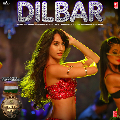 Dilbar Song Download- Dilbar MP3 Song By Neha Kakkar from Satyameva  Jayate(2018) Online Free on Gaana.com