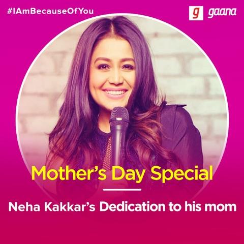 Neha Kakkar Mp3 Song Download Mother S Day Spl Bytes Neha Kakkar Song By Neha Kakkar On Gaana Com