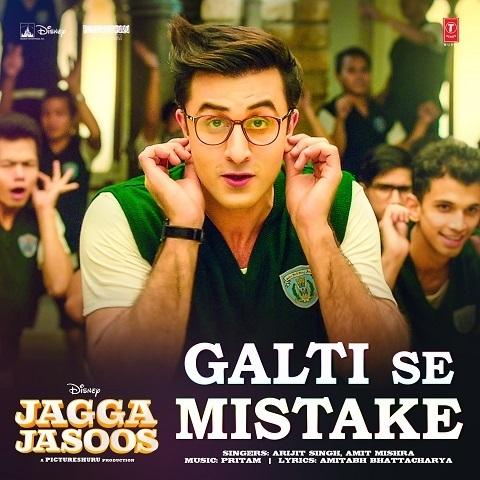 Galti Se Mistake - Jagga Jasoos (2017)
