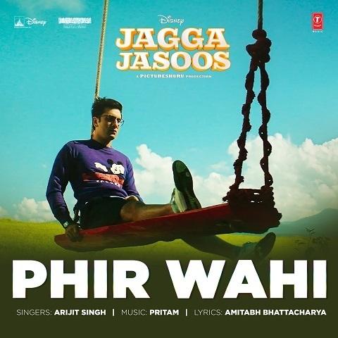 Phir Wahi - Jagga Jasoos (2017)