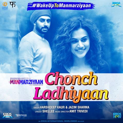 Chonch Ladhiyaan MP3 Song Download- Manmarziyaan Chonch Ladhiyaan