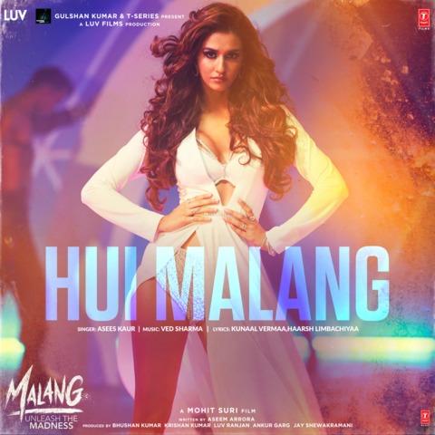 Hui Malang Mp3 Song Download Malang Unleash The Madness Hui Malang Song By Asees Kaur On Gaana Com