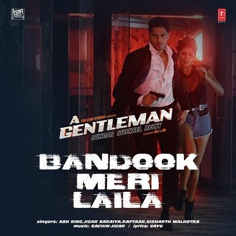 Bandook Meri Laila - A Gentleman (2017)