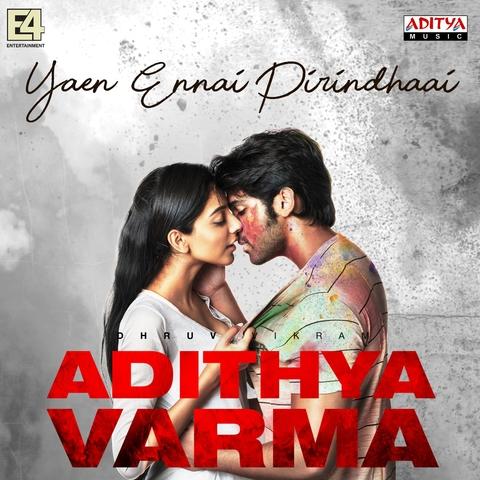 Yaen Ennai Pirindhaai Mp3 Song Download Adithya Varma Yaen Ennai Pirindhaai Tamil Song By Sid Sriram On Gaana Com