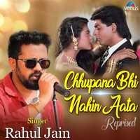 Chhupana Bhi Nahin Aata - Reprised
