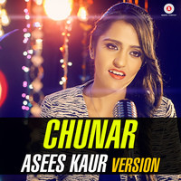 Chunar - Asees Kaur Version