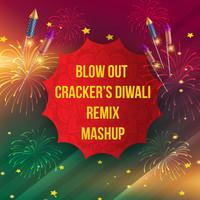 Blow Out Crackers Diwali Remix Mashup