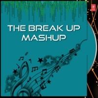 The Break Up Mashup