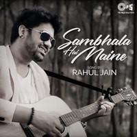 Sambhala Hai Maine by Rahul Jain