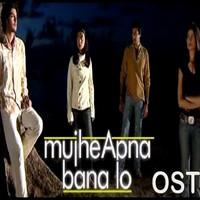 OST Mujhe Apna Bana Lo