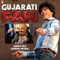 Jabro Fan - Gujarati (From Fan)