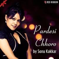 Pardesi Chhoro