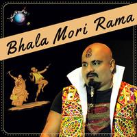 Bhala Mori Rama