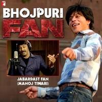 Jabardast Fan - Bhojpuri (From Fan)