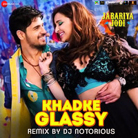 Khadke Glassy Remix by DJ Notorious