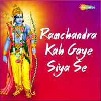 Ramchandra Kah Gaye Siya Se