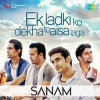 Ek Ladki Ko Dekha To - Sanam