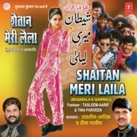 Ladke Hai Mohalle Ke Shaitan Meri Laila -Sawal  Bhejungi Tujhe Jaldi Shamshaan Mere Majnoo -Jawab