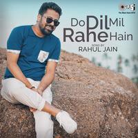 Do Dil Mil Rahe Hain by Rahul Jain