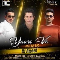 Yaari Ve Remix DJ Aqeel