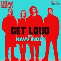 Get Loud (Ft. Navv Inder)