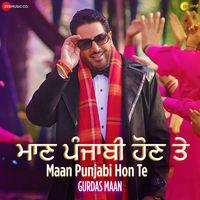 Maan Punjabi Hon Te