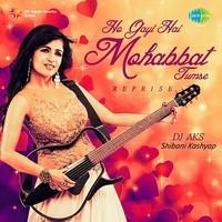 Ho Gayi Hai Mohabbat - Reprise - Shibani Kashyap