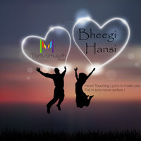 Bheegi Hansi duet