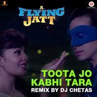 Toota Jo Kabhi Tara - Remix by DJ Chetas