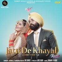 Jatti De Khayal Remix