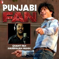 Ghaint Fan - Punjabi (From Fan)