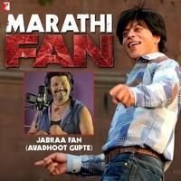 Jabraa Fan - Marathi (From Fan)