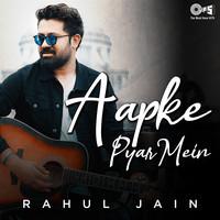 Aapke Pyaar Mein Hum Cover by Rahul Jain