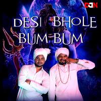 Desi Bhole Bum Bum