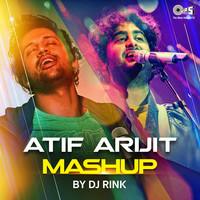 Atif Arijit Mashup by DJ Rink