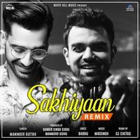 Sakhiyaan - Punjabi Remix