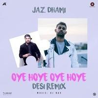 Oye Hoye Oye Hoye - Desi Remix
