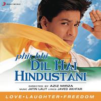 Phir Bhi Dil Hai Hindustani Lyrics in Hindi, Phir Bhi Dil ...